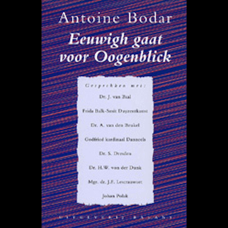 Antoine Bodar - EEUWIGH GAAT VOOR OOGENBLICK