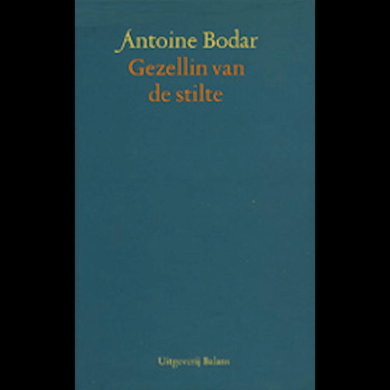 Antoine Bodar - GEZELLIN VAN DE STILTE