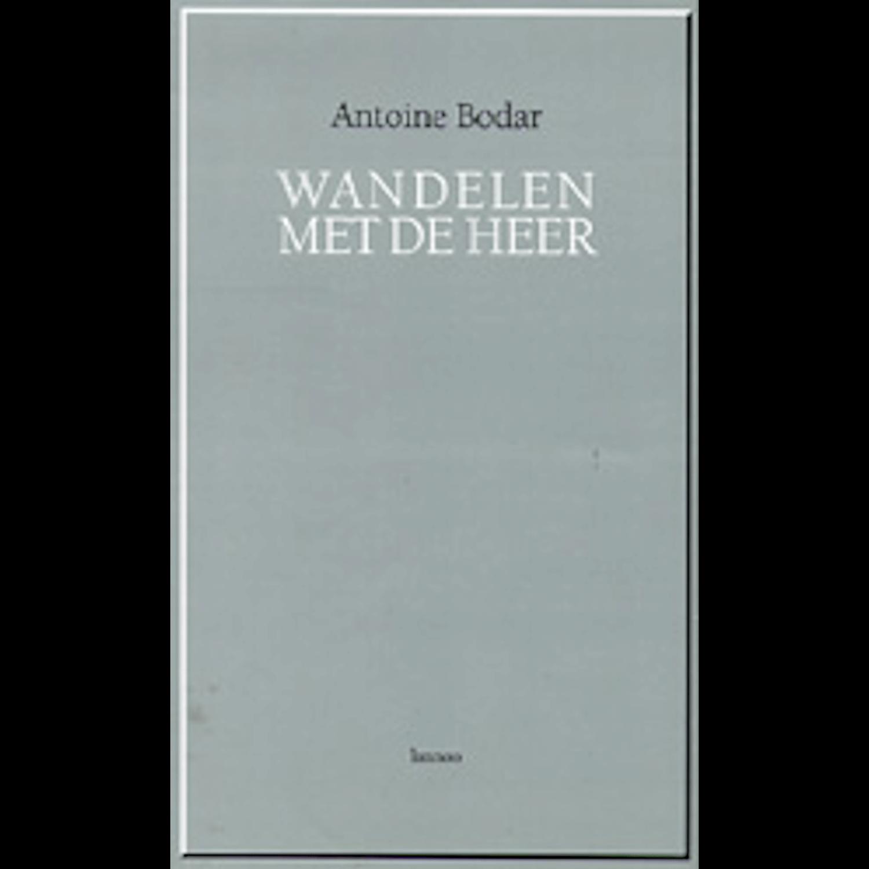 Antoine Bodar - WANDELEN MET DE HEER