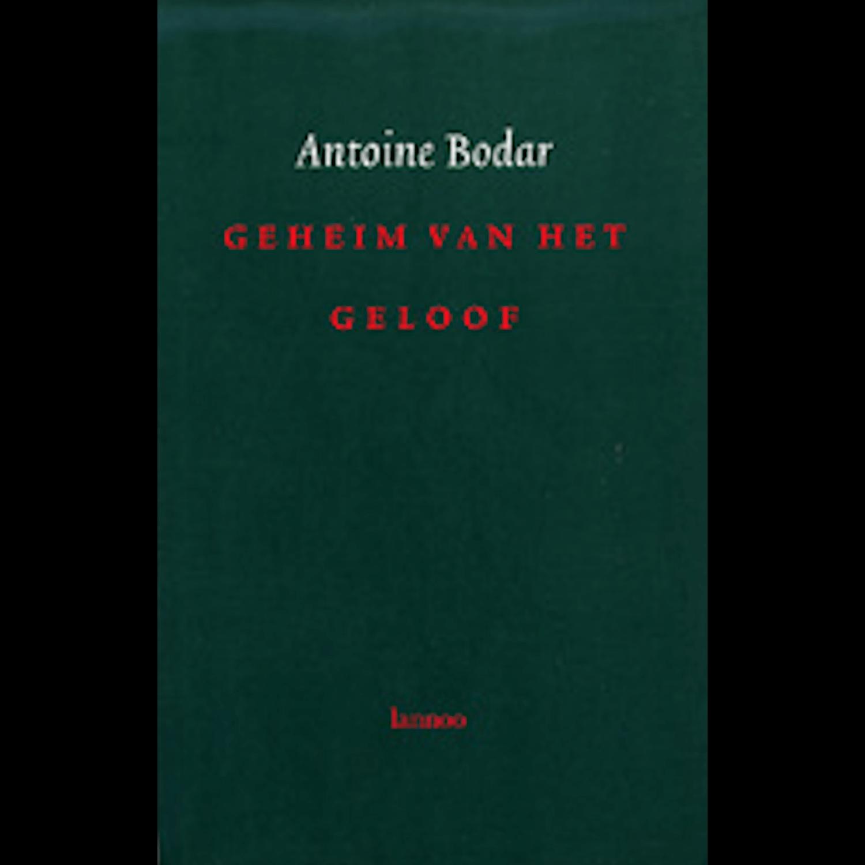 Antoine Bodar - GEHEIM VAN HET GELOOF