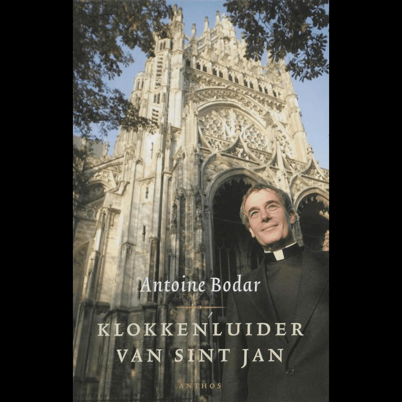 Antoine Bodar - KLOKKENLUIDER VAN SINT JAN