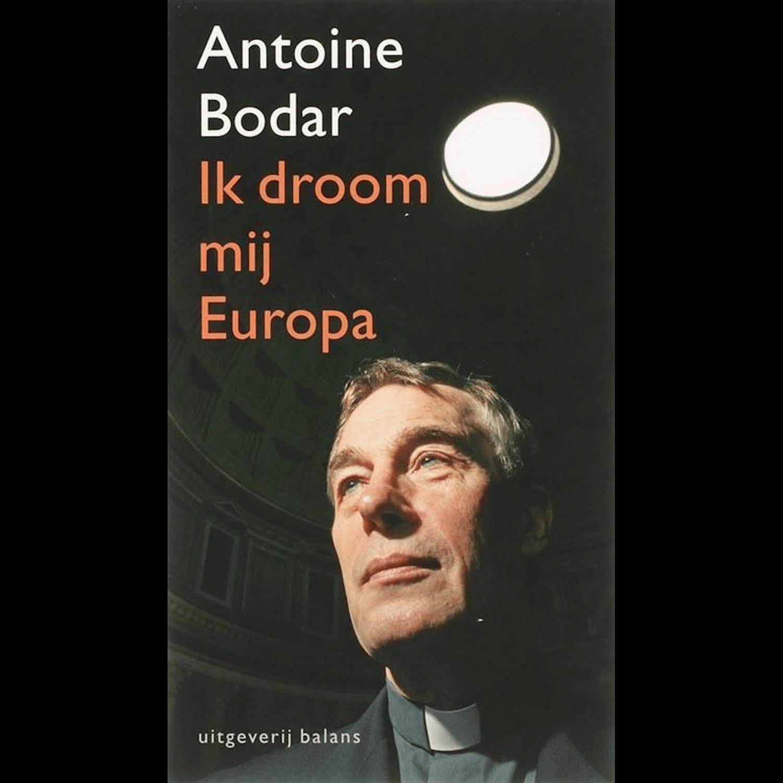 Antoine Bodar - IK DROOM MIJ EUROPA